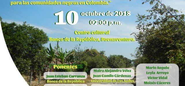 Foro – 25 Años Ley 70 de 1993: Impactos de la Titulación Colectiva para Comunidades Negras en Colombia